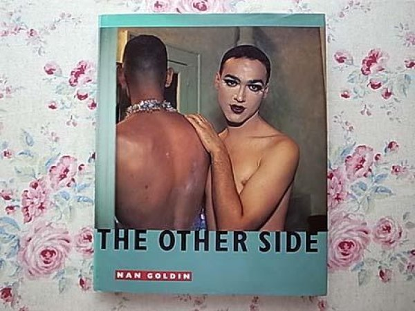 Photo1: Japanese edition photo album THE OTHER SIDE :Photographs by Nan Goldin (1)